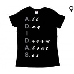 A.D.I.D.A.S - T-Shirt de Mulher - All Day I Dream About Sex