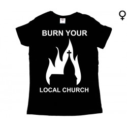 Burn Your Local Church - T-Shirt de Mulher - Church