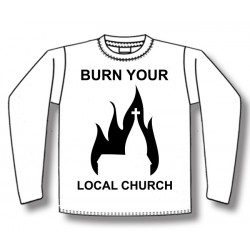 Burn Your Local Church - Long Sleeve - Church