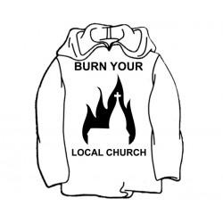 Burn Your Local Church - Sweat - Church